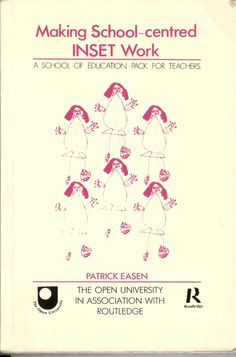 P536: Making school-centred INSET work : the open university a school of education pack for teachers / Patrick Easen