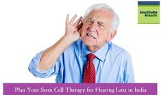 Plan Your Stem Cell Therapy for Hearing Loss in India