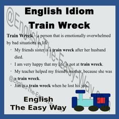 That lady is a ______________. 1. mess 2. train wreck 3. both http://english-the-easy-way.com/Idioms/Idioms_Page.html #EnglishIdioms