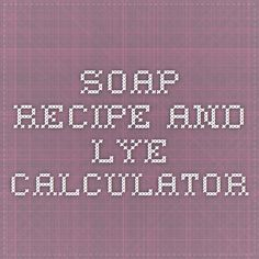 Soap recipe and lye calculator