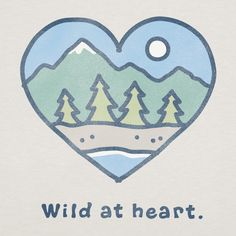 Life is Good - Wild At Heart