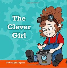 """A cute and vibrantly illustrated story about a clever little girl that builds robots. """"A clever introduction to STEM."""" - Macaroni Kid Learn more about """"The Clever Girl"""" here."""