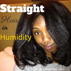6 Tips for Keeping Your Natural Hair Straight in Humidity - Natural Hair Rules!!!