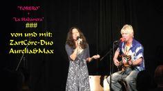 """""""TORERO"""" + """"La Habanera"""" #### von und mit: ZartCore-Duo Aurelia&Max"""