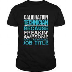 CALIBRATION TECHNICIAN T Shirts, Hoodies. Check Price ==► https://www.sunfrog.com/LifeStyle/CALIBRATION-TECHNICIAN-109742622-Black-Guys.html?41382