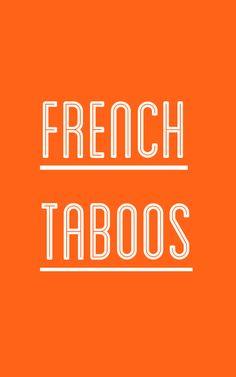 """french taboos.....""""Je ne parle pas francais. En anglais, s'il vous plait."""""""