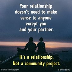 Your relationship doesn't need to make sense to anyone except your partner