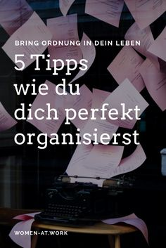 Bring order to your life! 5 tips on how to perfect yourself or .- Bring Ordnung in dein Leben! 5 Tipps, wie du dich perfekt organisierst (mit enfold) Bring order to your life: 5 tips on how to organize yourself perfectly -