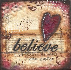 Believe that your dreams can happen by ShawnPetite on Etsy, $10.00
