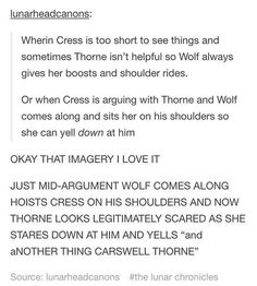 (The Lunar Chronicles) Cress/Thorne and Wolf Lunar Chronicles Books, Lunar Chronicles Headcanons, Lunar Chronicles Cinder, Book Tv, Book Nerd, Book Memes, Book Quotes, Marissa Meyer Books, My Champion