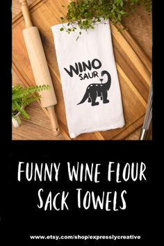 Great gift for Mother's Day, housewarming, Teacher Appreciation Day or birthdays. These unique towels are perfect for your kitchen! They are a great conversation piece and would look great in any kitchen! you.#bridalshowergift #birthdaygifts #housewarminggift #kitchendecor #teatowel #christmasgifts #winosaur #floursacktowels #giftsforher #giftsforfriends #winelover #winetime #Etsy #teatowelsforsale #teatowels #etsyshop #etsysellersofinstagram #homedecor #kitchendecor #mothersday #teachersgift
