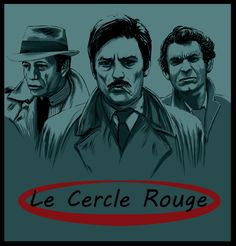 Le Cercle Rouge | Jean-Pierre Melville