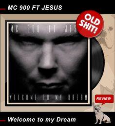 ROCK-N-BLOG / HERZPLATTEN - REMEBER THAT OLD SHIT: MC 900 FT JESUS / Welcome to my Dream (1991)  http://nixschwimmer.blogspot.com/2016/01/mc-900-ft-jesus-welcome-to-my-dream-1991.html