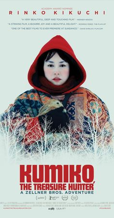 Directed by David Zellner.  With Rinko Kikuchi, Nobuyuki Katsube, Shirley Venard, David Zellner. A jaded Japanese woman discovers a hidden copy of Fargo (1996) on VHS, believing it to be a treasure map indicating the location of a large case of money.