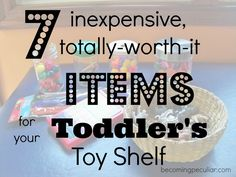 7 awesome, inexpensive items to add to your toddler's toy shelf