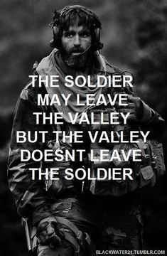 We need to remember this when we deal with PTSD. The war never ends for them. Military Quotes, Military Humor, Military Love, Military Veterans, Army Quotes, Honor Veterans, Rebel Quotes, Military Brat, Homeless Veterans