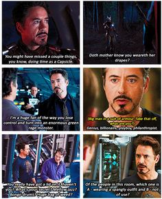 Iron man isn't my favorite, but he has some funny lines and combacks.