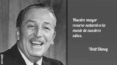 Nuestro mayor recurso natural es la mente de nuestros niños – Walt Disney
