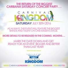 Carnival Kingdom Caribana Tickets 2016   Saturday's Biggest Concert Event  #Carnival #caribana #caribana2016 #torontocaribana #Concert #Brampton #Wildwaterkingdom