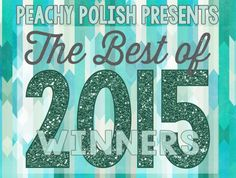 Peachy Polish Presents: The Best of 2015 – Winners! Nail Polish Sets, Best Nail Polish, Beauty And The Beast Nails, Nail Treatment, Nail Colors, Presents, Good Things, Tips, Gifts