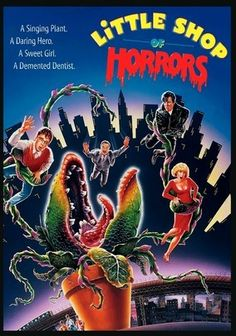 Little Shop of Horrors (1986) Plant yourself in front of the tube and veg out with Frank Oz's horticultural horror flick. Gawky Seymour Krelborn (Rick Moranis), looking for a way to save his job in a ramshackle, skid row flower shop, purchases a curious exotic plant hoping it will make business bloom. And it does. There's just one problem: The little creeper possesses a rapacious appetite for fresh human plasma … and it's mushrooming out of control!