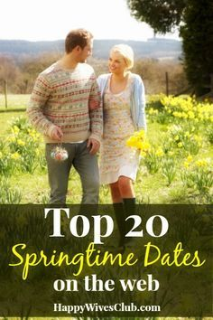 Top 20 Springtime Dates on the Web.