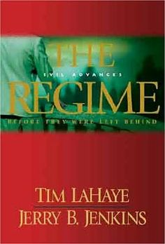 The Regime (2005)  (Book 14 in the Left Behind series)  A novel by Jerry B Jenkins and Tim LaHaye