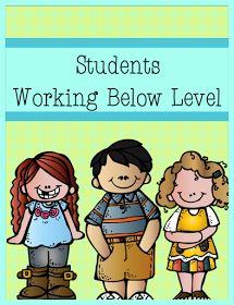 Teach123 - tips for teaching elementary school: Student Working Below Level