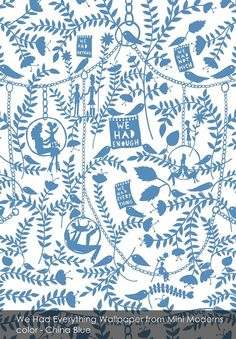 We Had Everything Wallpaper from Mini Moderns in China Blue