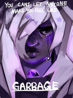 You can't let anyone make you feel like Garbage Steven Universe Quotes, Steven Universe Characters, Universe Art, Gravity Falls, Amethyst Steven Universe, Best Shows Ever, Adventure Time, Cool Art, Animation