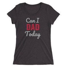 We all think it. As Moms we all wish we could be Dad for just one day! Or sometimes even just an hour. How about just a single trip to the bathroom! Ah to be a dad. We can all dream can't we?! A super-soft, form-fitting, breathable t-shirt with a slightly lower neckline than a