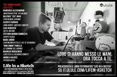 """SIO Simone Albrigi nel suo studio a Verona per il progetto """"Life in a Sketch"""", in crowdfunding ora su it.ulule.com/lifein-asketch"""