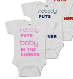 Buy our Nobody Puts Baby In The Corner Baby Onesie for your little one. A birthday, baby shower, or holiday gift for babies 0-24 months.