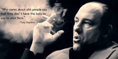 Wise words from Tony Soprano