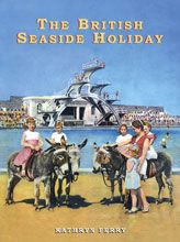 British Seaside History by Kathryn Ferry had lots of donkey rides as a child
