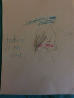 The crush is:::: TOOTH LESS (sorry, I made the drawing quick so it is not that good)
