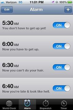 So true! My husband makes fun of me for all my alarms in the am. Only difference is I set mine to odd times.
