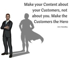 Make your Content about your Customers, not about you. Make the Customers the Hero. Learn More about Digital Marketing @ digitalverge.net