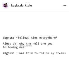Follow your dreams ... alexander 'alec' lightwood, magnus bane, shadowhunters, the mortal instruments, malec