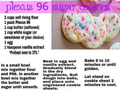 Plexus 96 Sugar Cookies: an excellent way to give in to your sweet tooth without breaking your diet or feeling guilty!!! http://www.plexusslim.com/cvmartin16