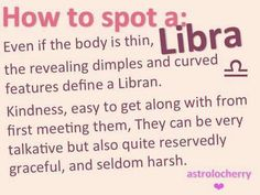 No matter the size a body is...thick, thin, tall or narrow. Dimpled and curved, or straight and small...a Libra is a Libra, the heart and soul are what matter - that's all.