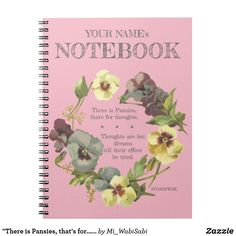 """""""There is Pansies, that's for..."""" Personalise Notebook"""