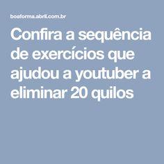 Confira a sequência de exercícios que ajudou a youtuber a eliminar 20 quilos