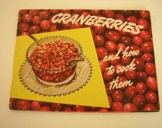 Vintage #Cookbook #Cranberries and How to Cook Them Eatmor Cranberry Recipes