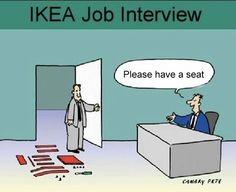 """Entretien d'embauche chez IKEA... / """" Je vous en prie, prenez un siège ! """""""
