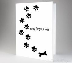 SOLD Pet Sympathy Card, Dog, Sorry For Your Loss, Black MORE CAN BE FOUND ON MISSTANDESIGNS.COM #petsympathycard