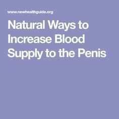 Natural Ways to Increase Blood Supply to the Penis