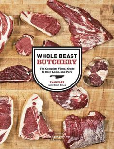 Whole Beast Butchery: The Complete Visual Guide to Beef, Lamb, and Pork: Ryan Farr, Ed Anderson: Amazon.com: Kindle Store