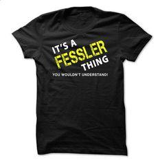 It is a FESSLER Thing Tee - #tshirt stamp #sweatshirt and leggings. MORE INFO => https://www.sunfrog.com/No-Category/It-is-a-FESSLER-Thing-Tee-Black.html?68278