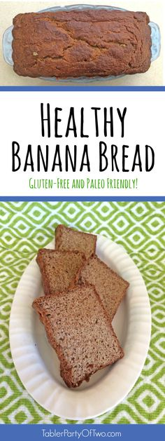 Healthy Banana Bread. Gluten Free and Paleo Friendly! And OH SO YUMMY!